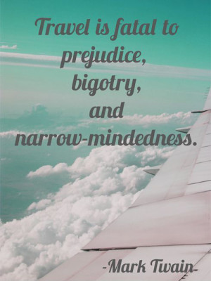 travel-is-prejudice-to-prejudice-mark-twain-quotes-sayings-pictures ...
