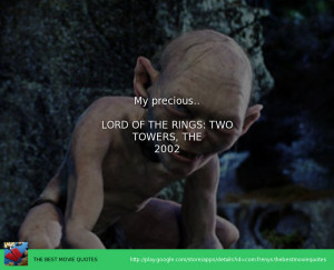 Movie Quote My Precious