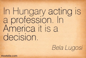 Hungry Acting Is A Profession. In America It Is A Decision - America ...