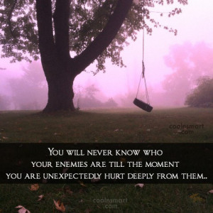 Images Quote: You will never know who your enemies...