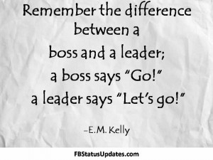 Great Boss Quotes A boss and a leader,
