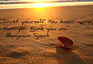 This entry was posted in Benjamin Spock , Trust Quotes . Bookmark the ...
