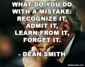 ... Dean Smith quotes. Click on a quote to open an image with the quote
