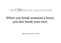 when you break someone's heart, you also break your own More