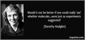 More Dorothy Hodgkin Quotes