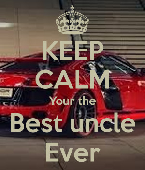 Best Uncle Ever Quotes Keep calm your the best uncle ever. by ...
