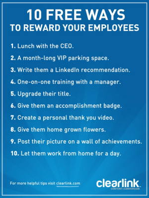 Love these tips, 10 Free Ways to Reward Your Employees.
