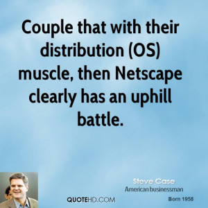 ... distribution (OS) muscle, then Netscape clearly has an uphill battle