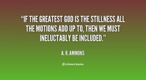 quote-A.-R.-Ammons-if-the-greatest-god-is-the-stillness-59828.png