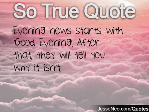 ... with 'Good Evening'. After that, they will tell you why it isn't