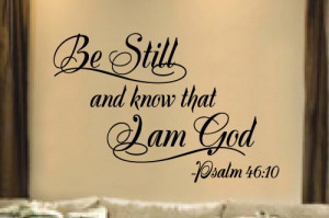 Be still and know 23x36 Vinyl Lettering Wall Quotes Words Sticky Art
