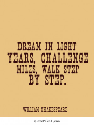 ... light years, challenge miles, walk step by step. - Friendship quotes