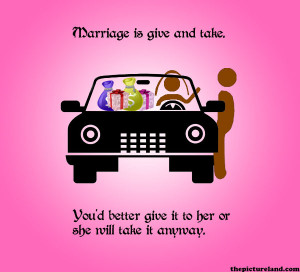 Funny Images About Marriage Sayings Regarding Give and Take