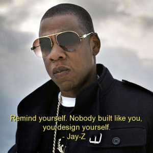 Rapper Jay Z Quotes