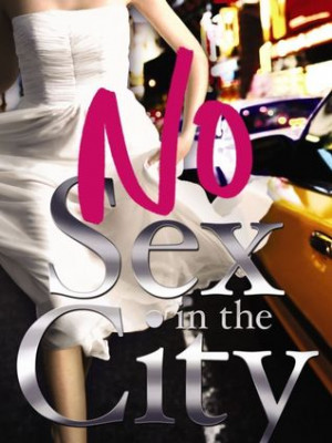"Start by marking ""No Sex in the City"" as Want to Read:"