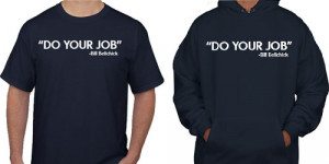 """Click Here To Order The """"Do Your Job"""" T-Shirt Or Hoodie"""