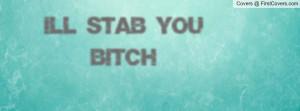 ll_stab_you_bitch-141948.jpg?i