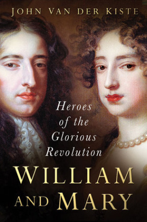 "... and Mary: Heroes of the Glorious Revolution"" as Want to Read"