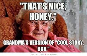 That's nice, honey.