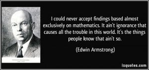 More Edwin Armstrong Quotes