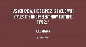 As you know, the business is cyclic with styles. It's no different ...
