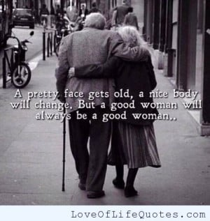 ... man wants in a woman be good to those who are good to you a strong