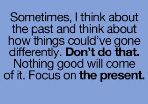 Focus+on+the+present Focus on the present inspirational quote