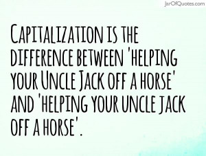 ... your Uncle Jack off a horse' and 'helping your uncle jack off a horse