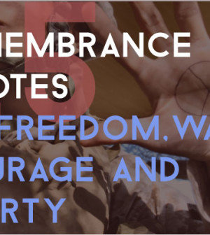 25 Remembrance Quotes On Freedom,War, Courage and Liberty: