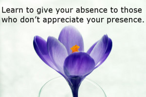 http://www.iliketoquote.com/if-someone-doesnt-appreciate-your-presence ...