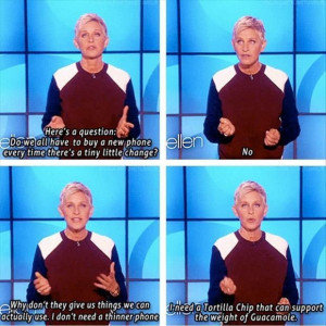 Ellen Degeneres Quotes - I love this one -- it's more touching and ...