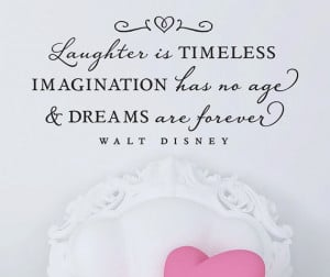Walt Disney Quotes Laughter Is Timeless Walt disney quotes laughter is