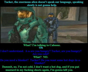 If you cant understand Caboose ) Caboose said