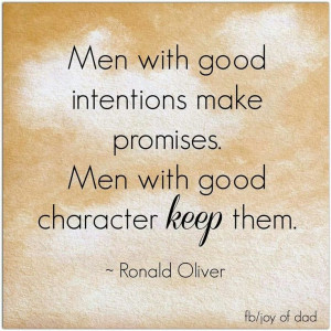 the integrity to enact intentions is the cornerstone of character
