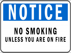 Quotes About Not Smoking Weed Notice no smoking unless you