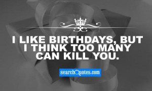 Funny Birthday Card Sayings For Teenagers I like birthdays, but i ...