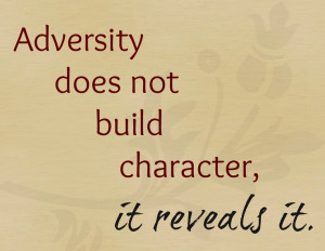 Adversity reveals character