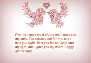 ... looked deep into my eyes, and I gave you my heart. Happy Anniversary