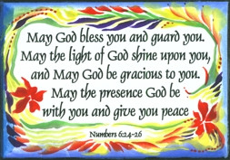 May God bless you and guard you - Numbers 6:24-26
