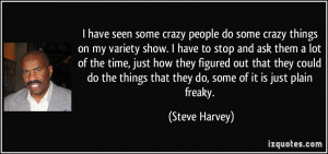 quote-i-have-seen-some-crazy-people-do-some-crazy-things-on-my-variety ...