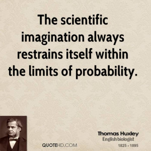 Thomas Huxley Imagination Quotes