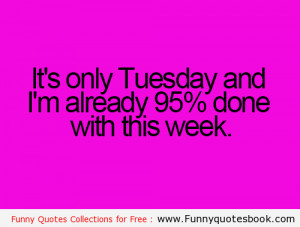 Funny Quotes about Tuesday
