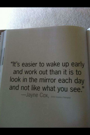 It's Easier to wake up Early ~ Exercise Quote