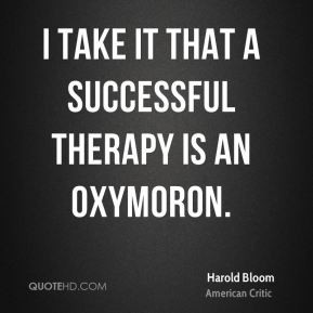 harold-bloom-harold-bloom-i-take-it-that-a-successful-therapy-is-an ...