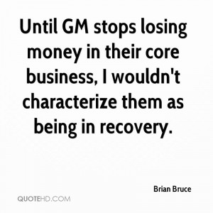 Until GM stops losing money in their core business, I wouldn't ...
