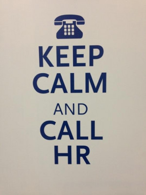 Keep Calm and Call HR