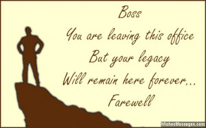 16) Dear boss… you are leaving this office, but your legacy will ...