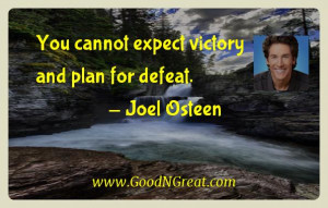 Joel Osteen Inspirational Quotes - You cannot expect victory and plan ...