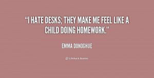 quote-Emma-Donoghue-i-hate-desks-they-make-me-feel-156004.png