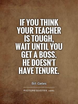 Teacher Quotes Bill Gates Quotes